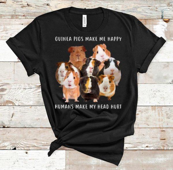 Awesome Guinea Pigs Make Me Happy Humans Make My Head Hurt shirt