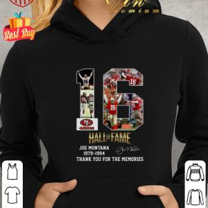 Cool 16 Joe Montana Hall Of Fame San Francisco 49ers Thank Memories shirt