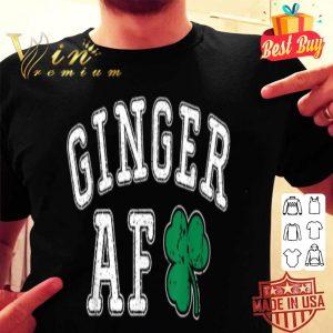 Ginger AF for Men Women Funny St Patricks Day Hair shirt