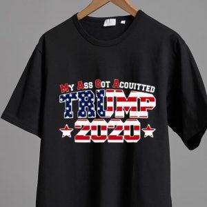 Nice My Ass Got Acquitted Pro Donald Trump 2020 MAGA shirt