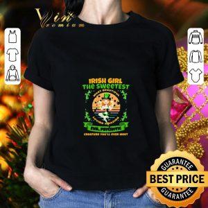 Nice Patrick's Day Irish girl the sweetest most beautiful loving amazing shirt 1