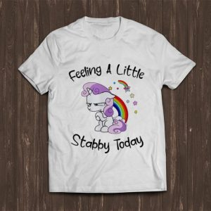 Official Unicorn Feeling A Little Stabby Today shirt
