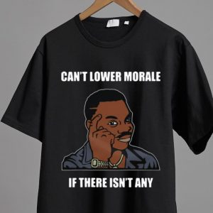 Original Can't Lower Morale If There Isn't Any Guy Touching Head Memes shirt