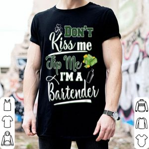 Awesome Don't Kiss Me Tip Me I'm A Bartender St Patrick's Day Gift shirt
