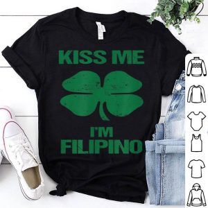 Awesome Kiss Me I'm Filipino St Patricks Day Philippines Gift shirt