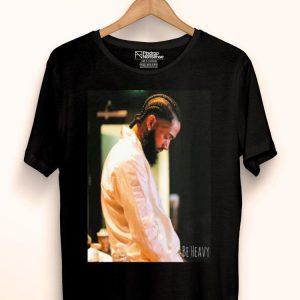 Be Heavy RIP Nipsey Hussle shirt