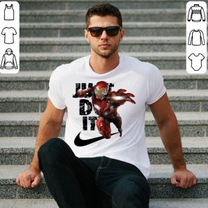 Iron man Nice Just Do It shirt