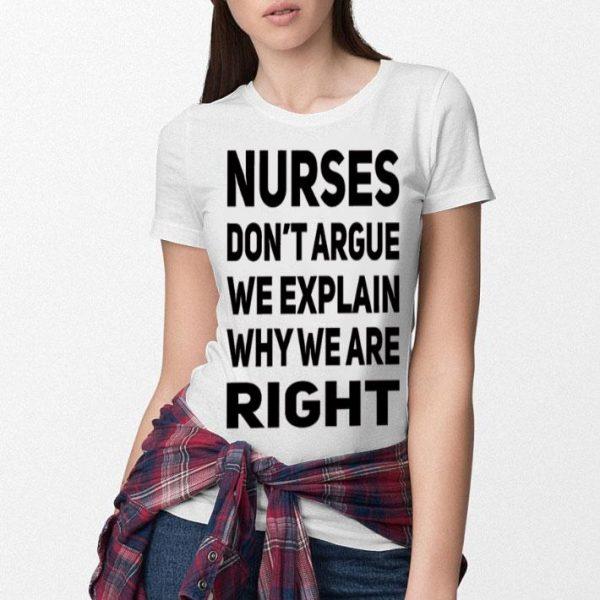 Nurses don't argue we explain why we are right shirt