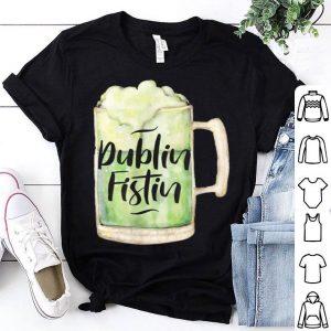 Pretty St Patricks Day Funny Drinking Dublin Fistini Irish Beer shirt