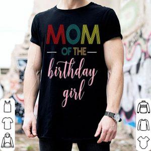 Pretty Womens Mom Of The Birthday Girl Mama And Daughter Birthday shirt