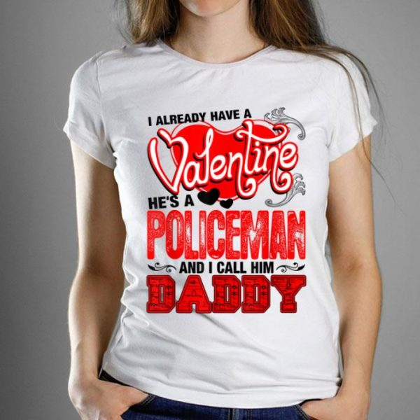 I Have Valentine Policeman Call Him Daddy shirt