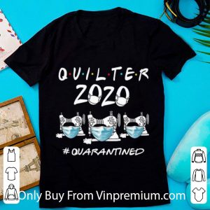 Nice Quilter 2020 Mask #Quarantined Covid-19 shirt