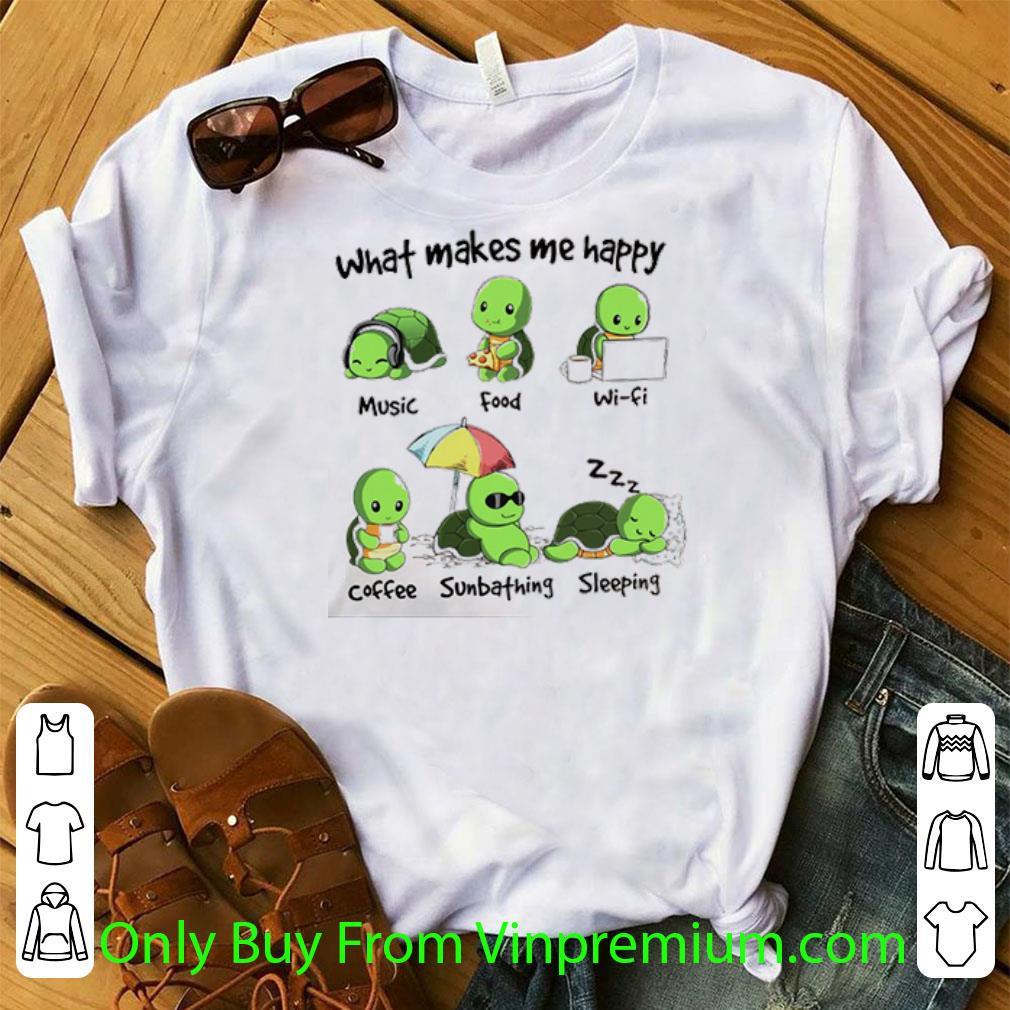 Awesome Green Turtle What Makes Me Happy Music Food Wifi Coffee Sunbathing Sleeping shirt