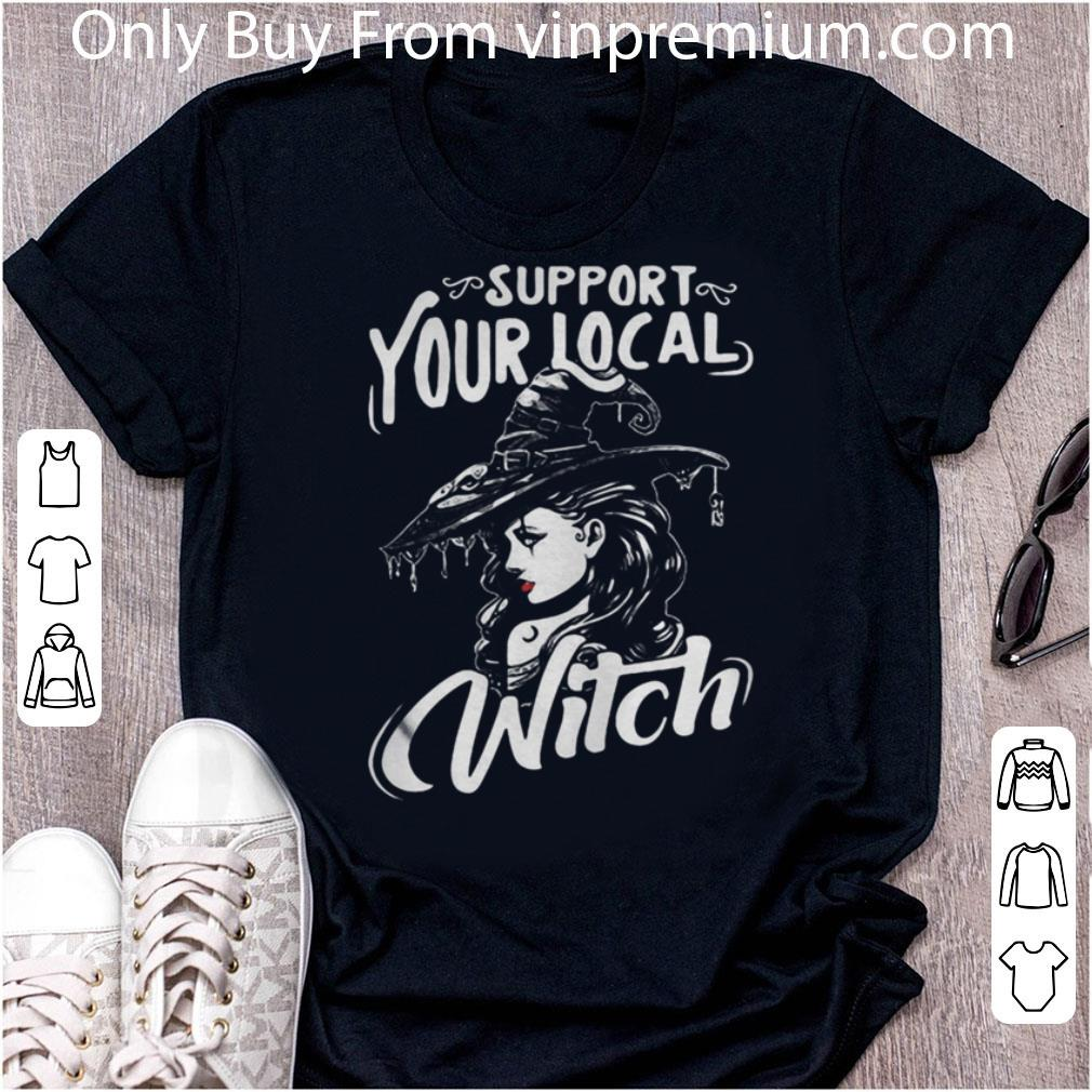 Awesome Support Your Local Witch Halloween shirt