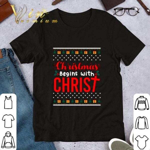 Awesome Christmas Begins With Christ Ugly Sweater shirt
