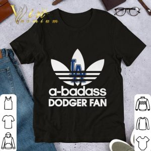 Awesome Adidas A Badass Los Angeles Dodgers Fan shirt