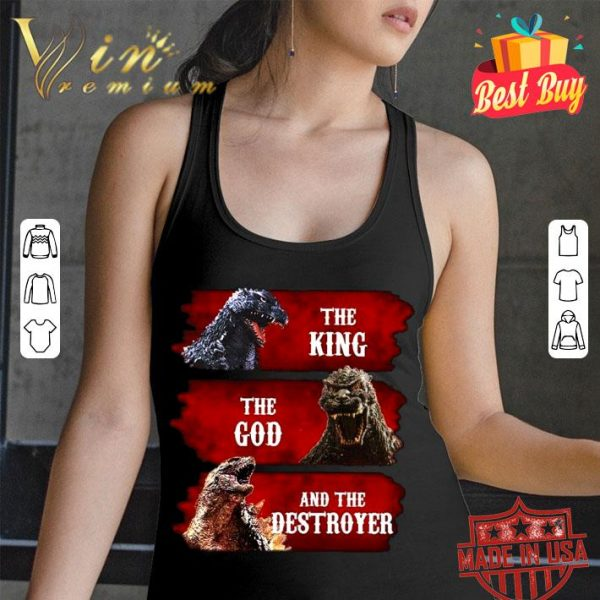 Awesome Godzilla The King The God And The Destroyer shirt