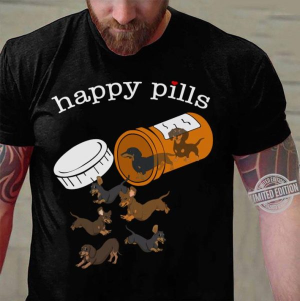 Awesome Dachshund happy pills shirt