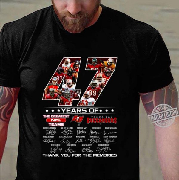 Awesome Tampa Bay Buccaneers 47 Years Of The Greatest NFL Teams Signed Thank You Memories Shirt