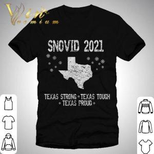 2021 Snovid Survivor Texas Strong Texas Tough Texas Proud shirt