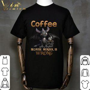 Spyro Dragon Coffee Because Murder Is Wrong Shirt 1