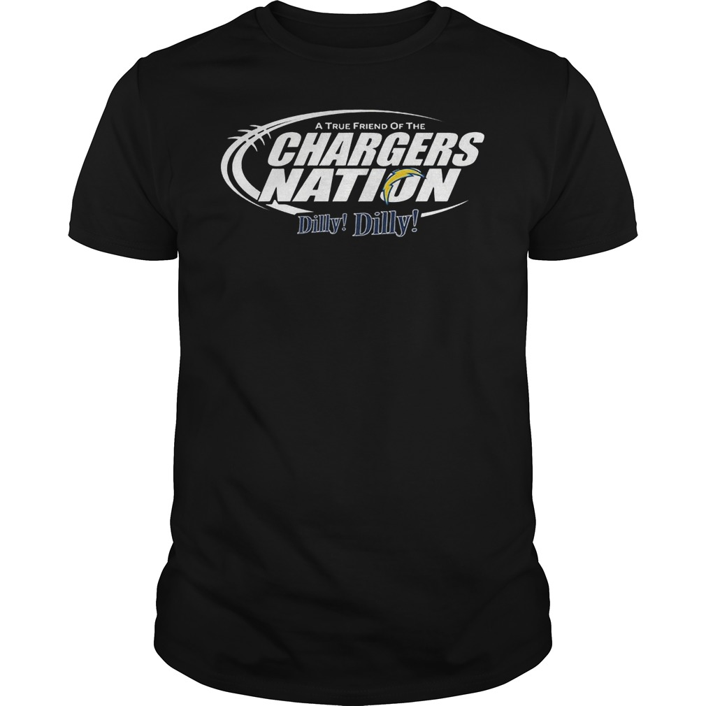 A True Friend Of The Chargers Nation Dilly Dilly T-Shirt