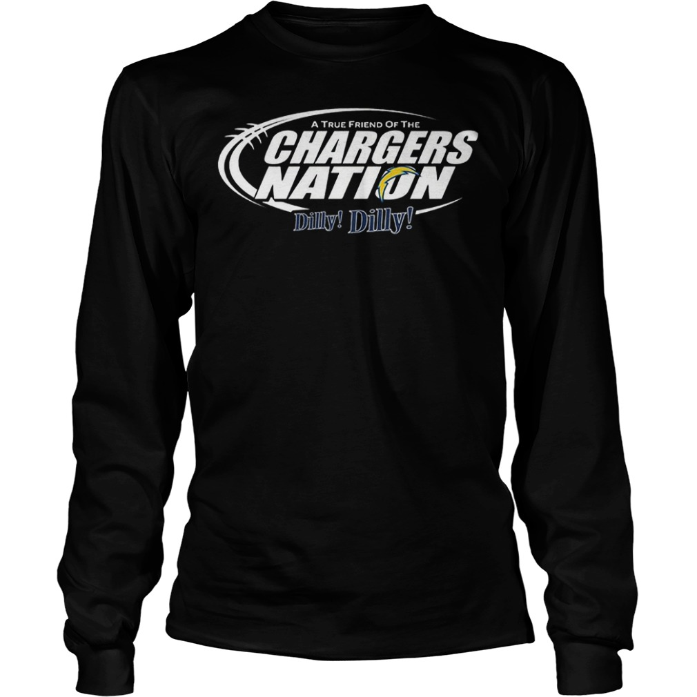 A True Friend Of The Chargers Nation Dilly Dilly T-Shirt Longsleeve Tee Unisex