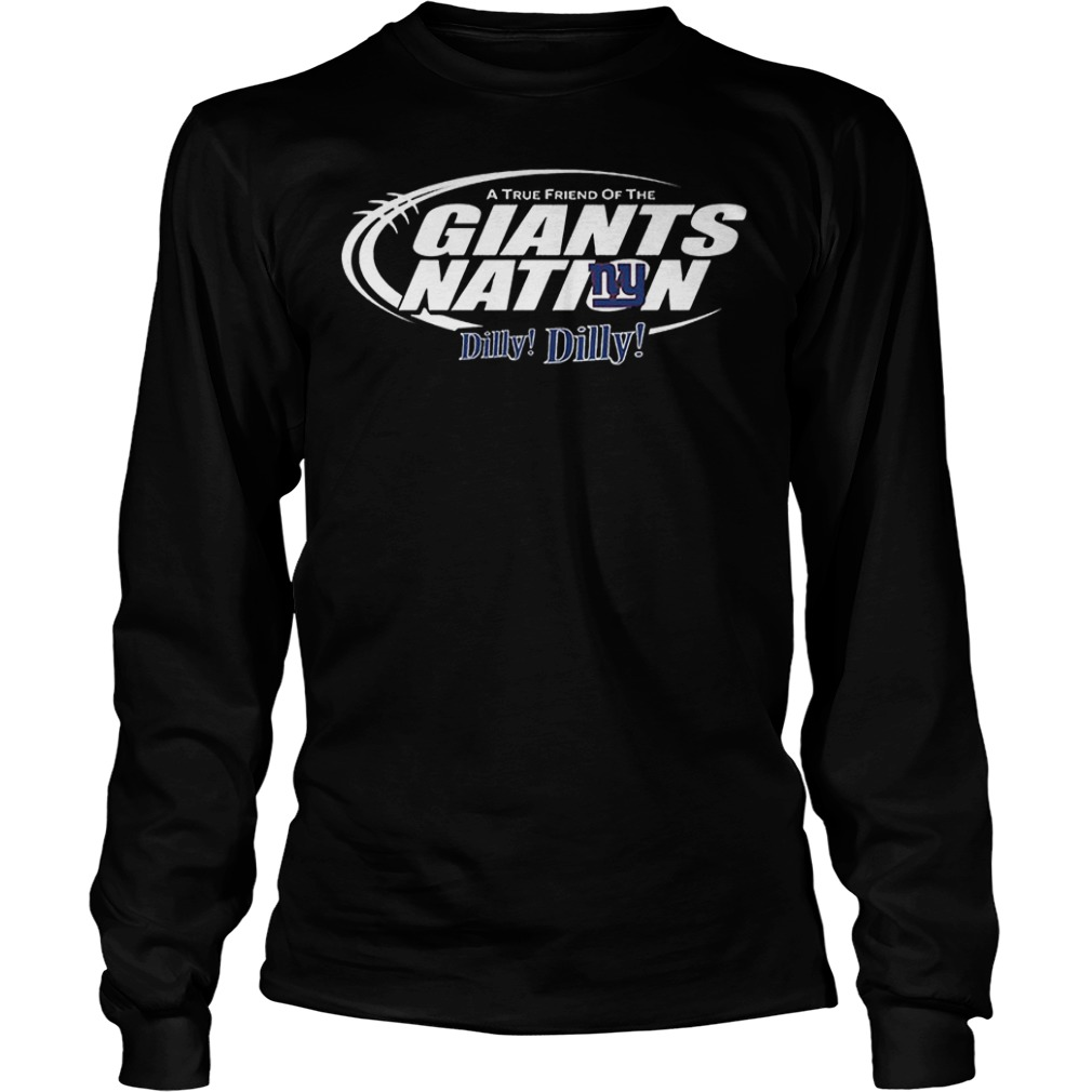 A True Friend Of The Giants Nation Dilly Dilly T-Shirt Longsleeve Tee Unisex
