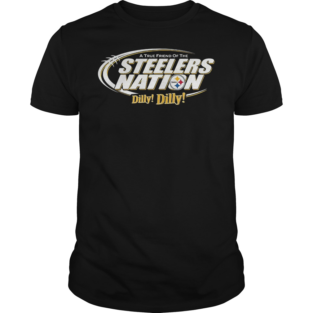 A True Friend Of The Steelers Nation Dilly Dilly T-Shirt