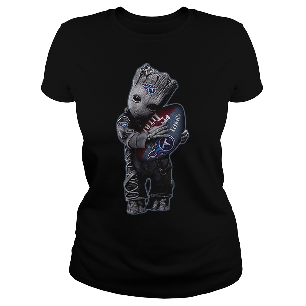 Baby Groot Hug Tennessee Titans Football NFL T-Shirt Classic Ladies Tee