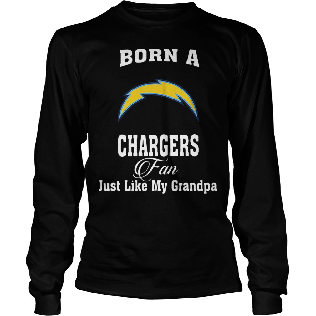Born A Chargers Fan Just Like My Grandpa T-Shirt Longsleeve Tee Unisex