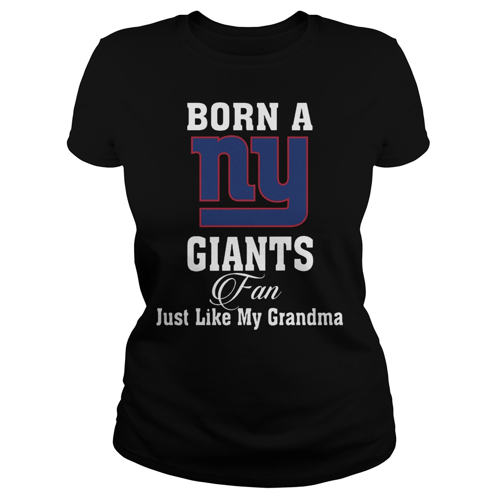 Born A New York Giants Fan Just Like My Grandma T-Shirt Classic Ladies Tee