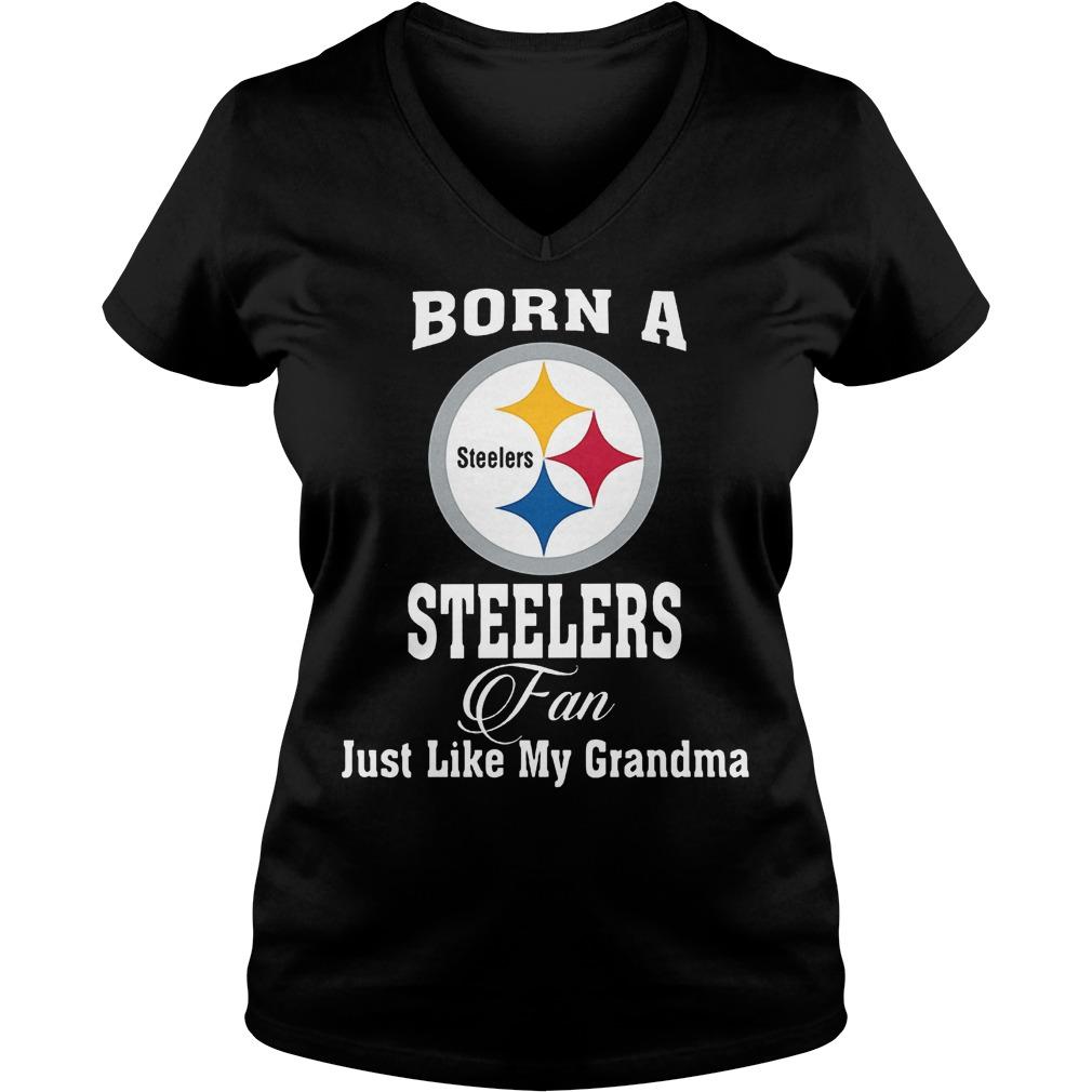 Born A Steelers Fan Just Like My Grandma T-Shirt Ladies V-Neck