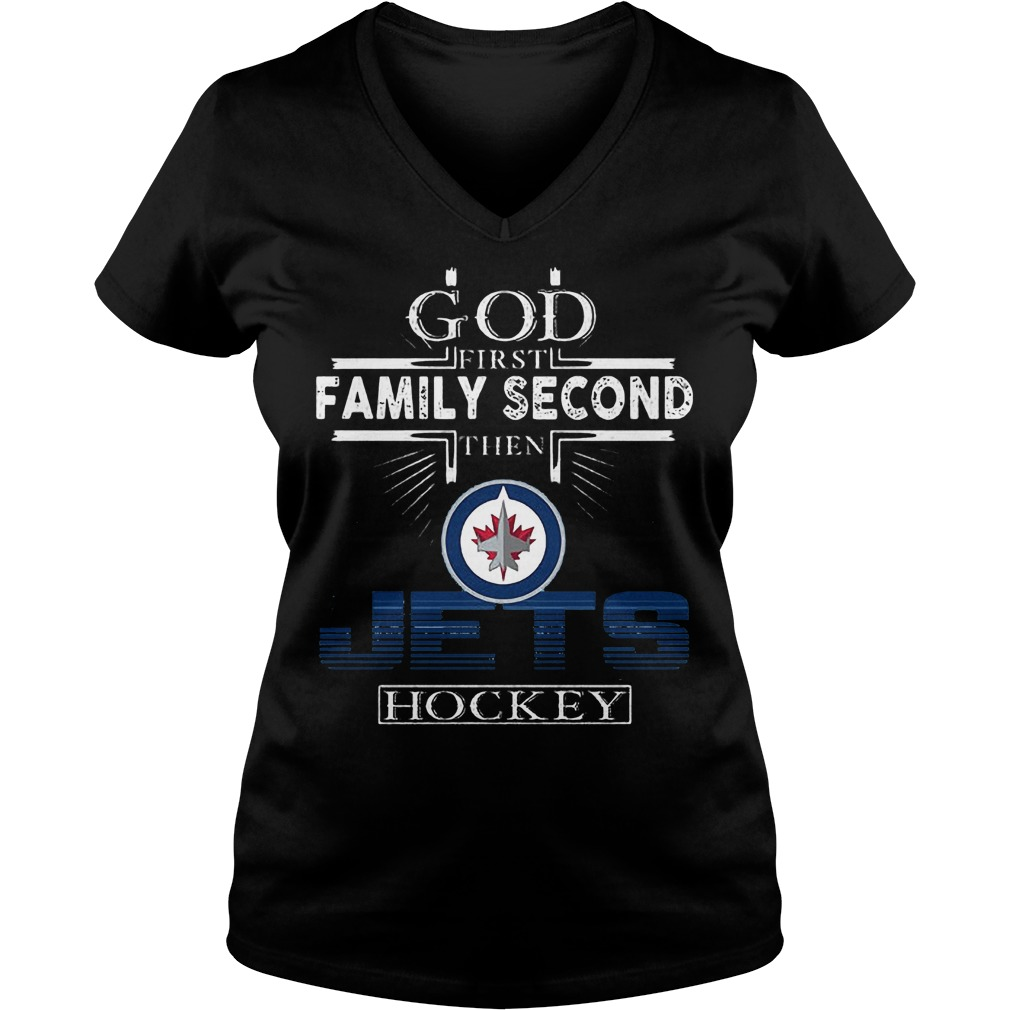 God First Family Second Then Winnipeg Jets Hockey T-Shirt Ladies V-Neck
