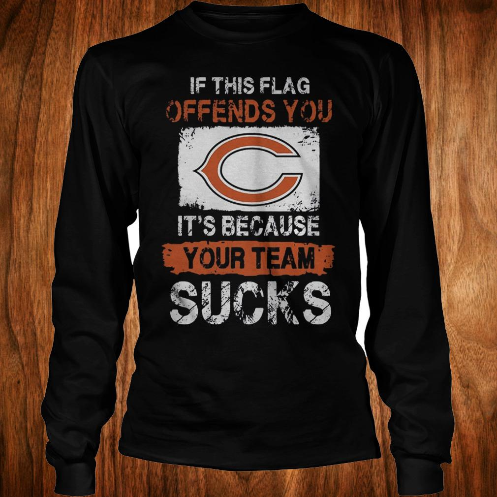 Chicago bears if this flag offends you it's because your team sucks shirt Longsleeve Tee Unisex