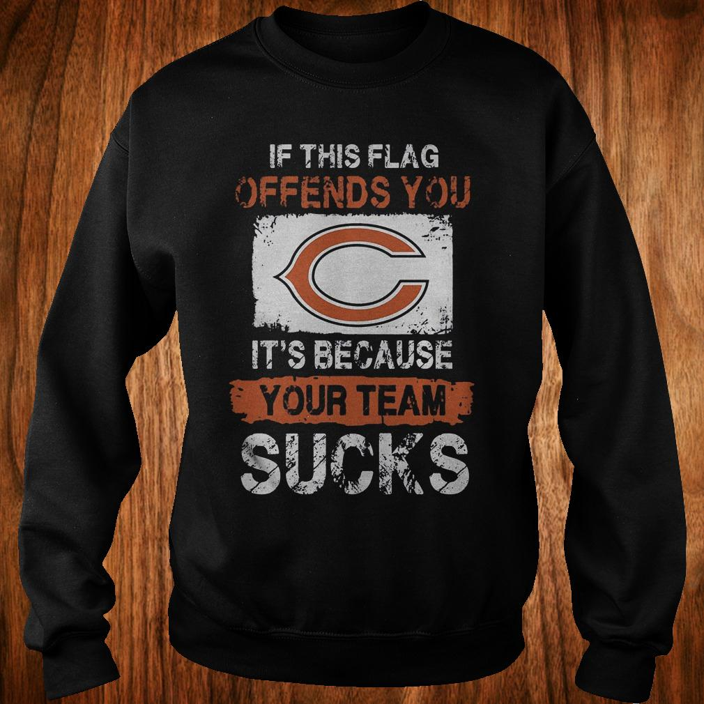 Chicago bears if this flag offends you it's because your team sucks shirt Sweatshirt Unisex