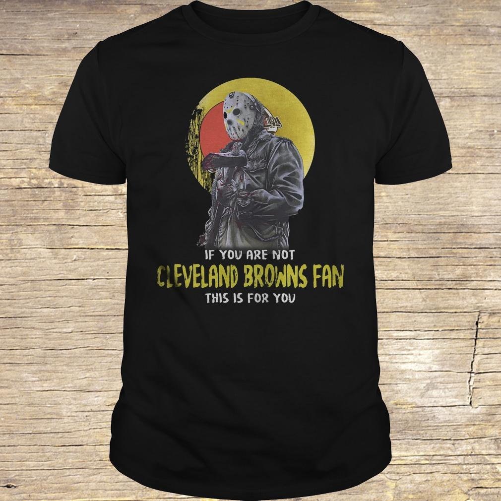 Jason Voorhees if you are not Cleveland Browns fan this is for you shirt