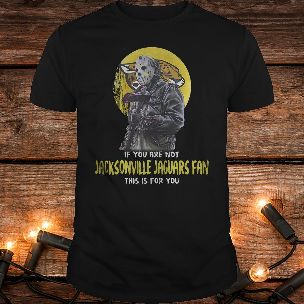 Jason Voorhees if you are not Jacksonville jaguars fan this is for you shirt Classic Guys / Unisex Tee