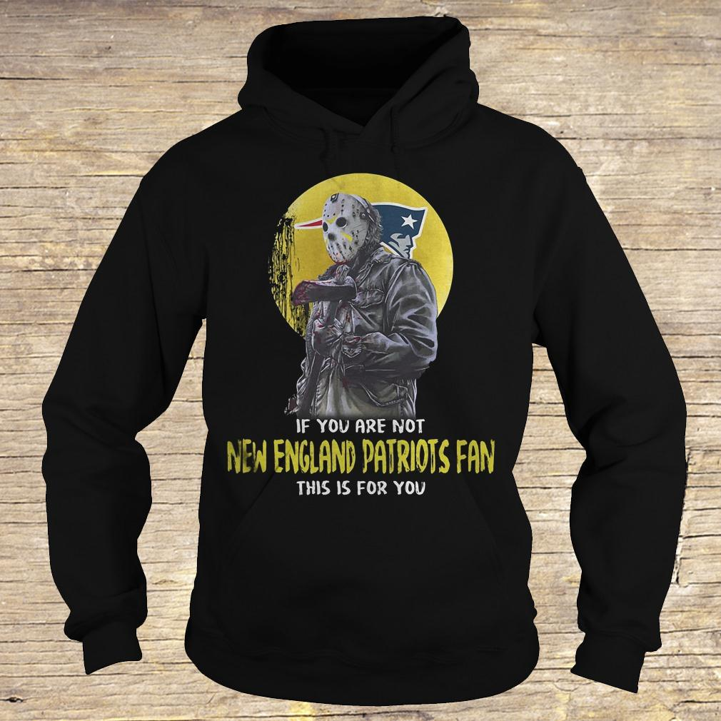Jason Voorhees if you are not New England Patriots fan this is for you shirt Hoodie