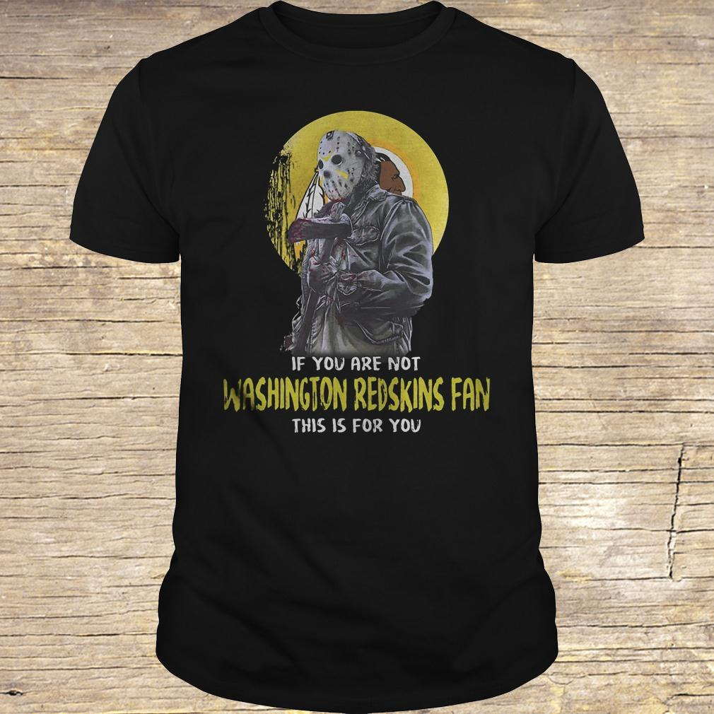 Jason Voorhees if you are not Washington Redskins fan this is for you shirt