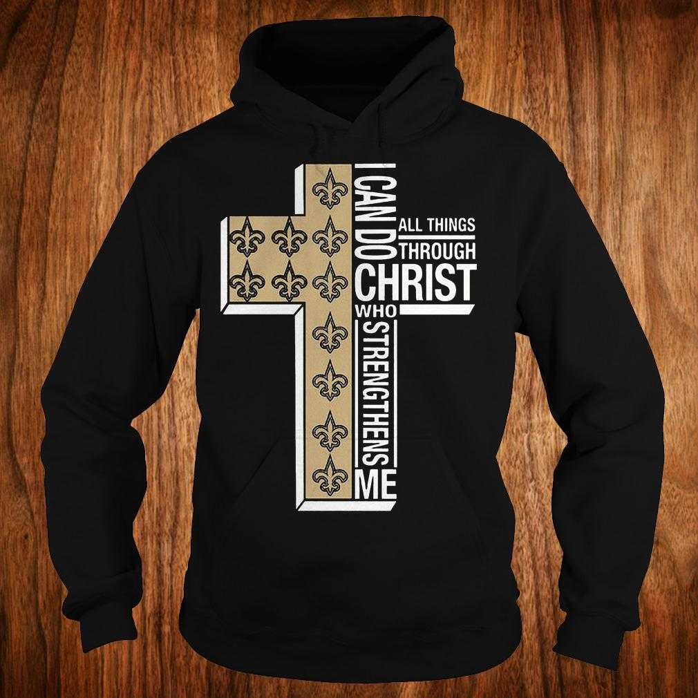 New Orleans Saints i can do all thing through christ who strengthens me shirt Hoodie