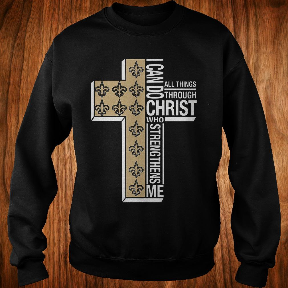 New Orleans Saints i can do all thing through christ who strengthens me shirt Sweatshirt Unisex