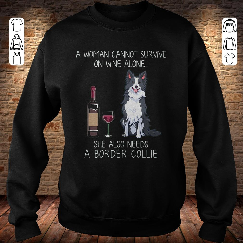 https://rugbyfootballshirt.com/images/2018/11/A-woman-cannot-survive-on-wine-alone-she-also-needs-a-Border-Collie-shirt-Sweatshirt-Unisex.jpg