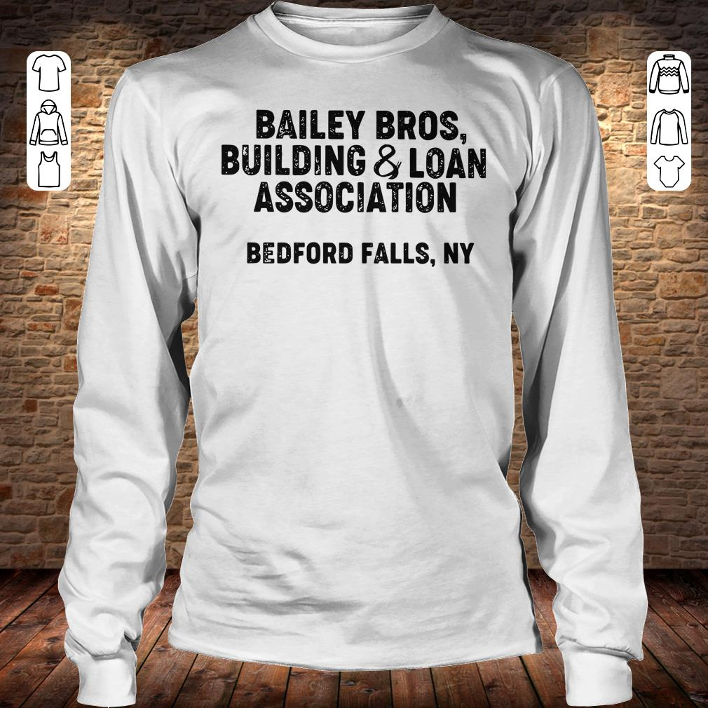 Bailey Bros building Loan Association bedford falls, Ny shirt Longsleeve Tee Unisex