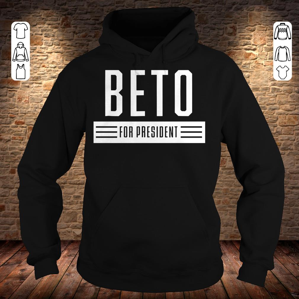 Beto For President 2020 USA Elections Vote ORourke shirt Hoodie