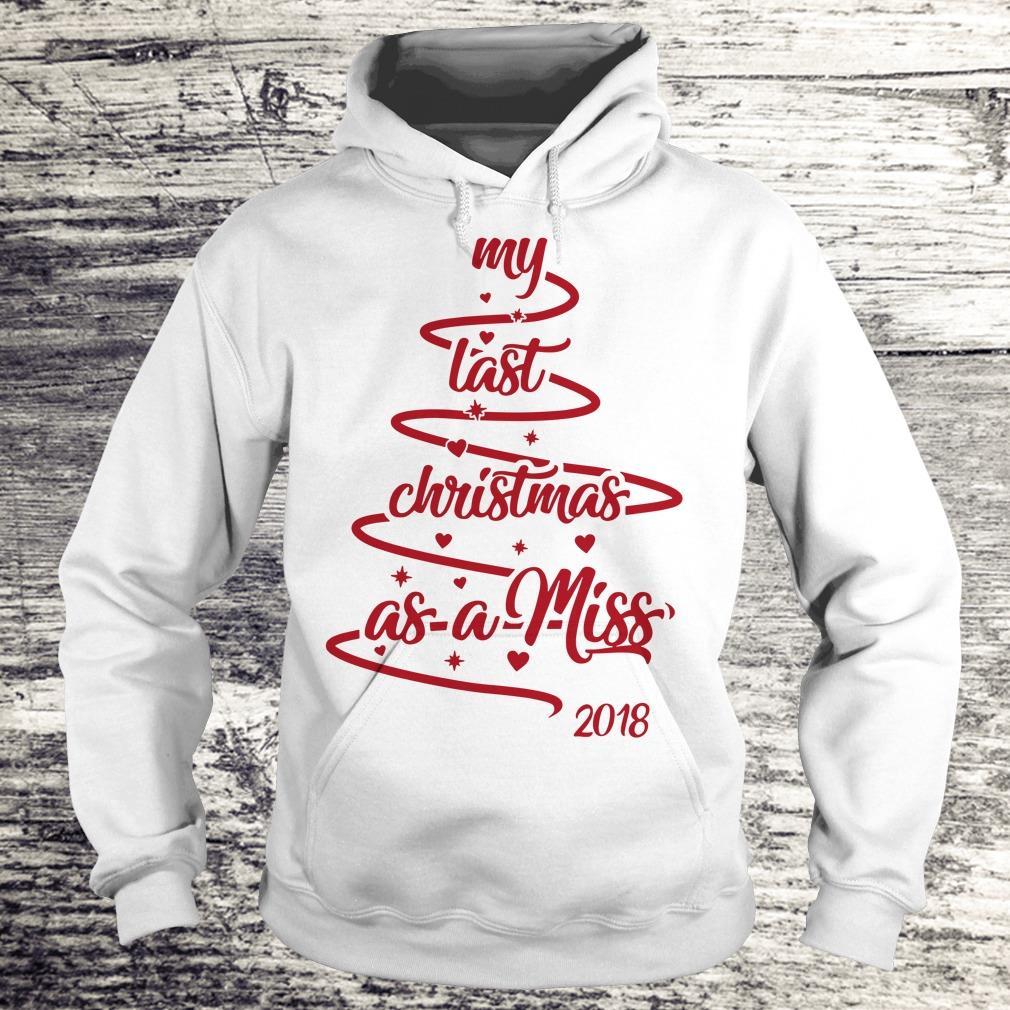 Christmas tree my last christmas as a miss shirt Hoodie