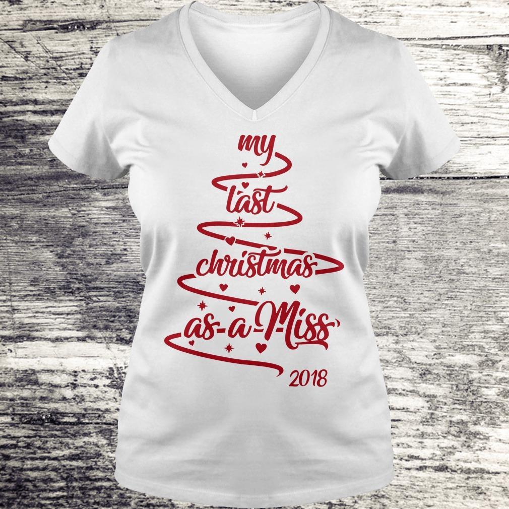 Christmas tree my last christmas as a miss shirt Ladies V-Neck