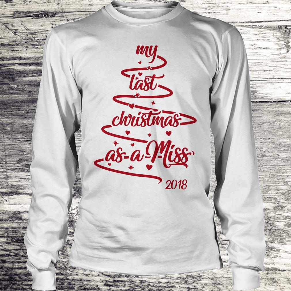 Christmas tree my last christmas as a miss shirt