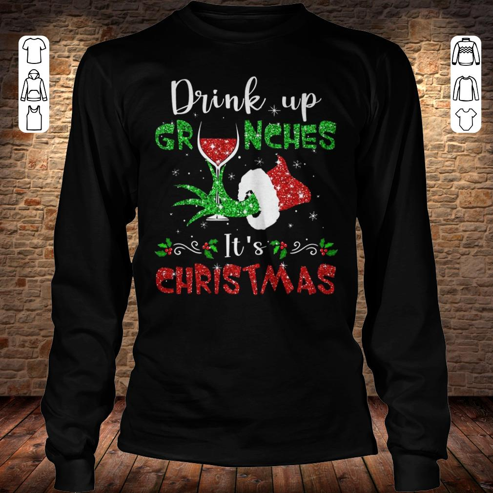 Drink up grinches Wine It's Christmas shirt Longsleeve Tee Unisex