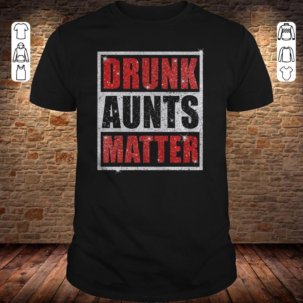 Drunk Aunts Matter Glitter shirt Classic Guys / Unisex Tee